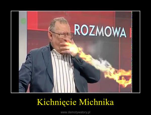 Kichnięcie Michnika –