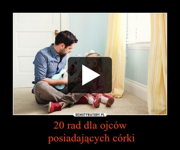20 rad dla ojców posiadających córki –
