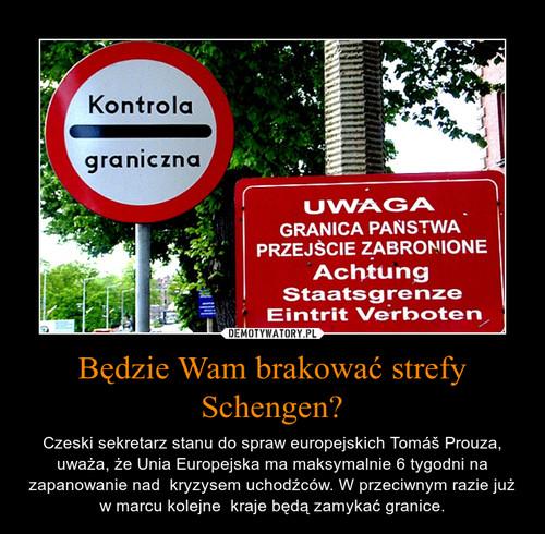 Będzie Wam brakować strefy Schengen?