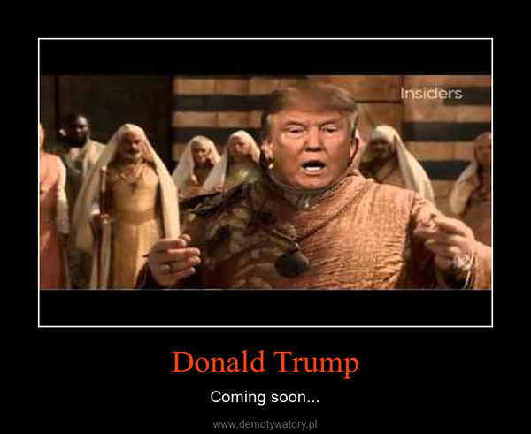 Donald Trump – Coming soon...