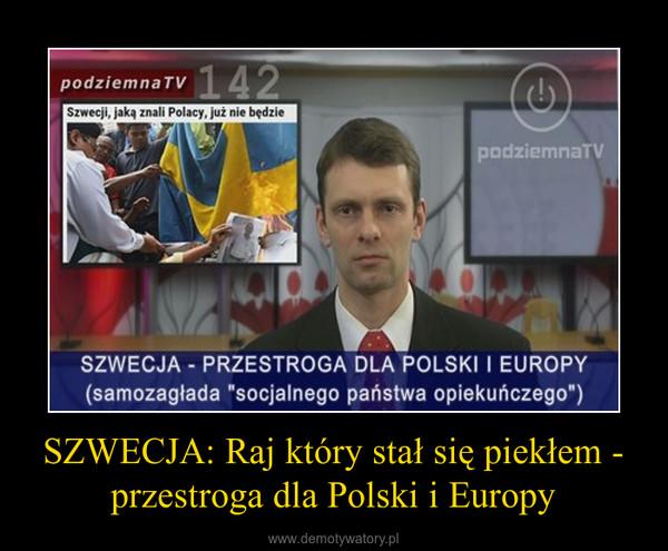 SZWECJA: Raj który stał się piekłem - przestroga dla Polski i Europy –