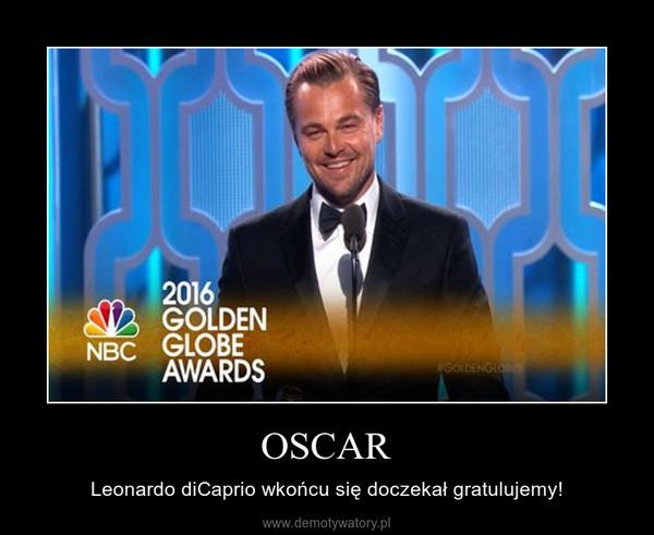 OSCAR – Leonardo diCaprio wkońcu się doczekał gratulujemy!