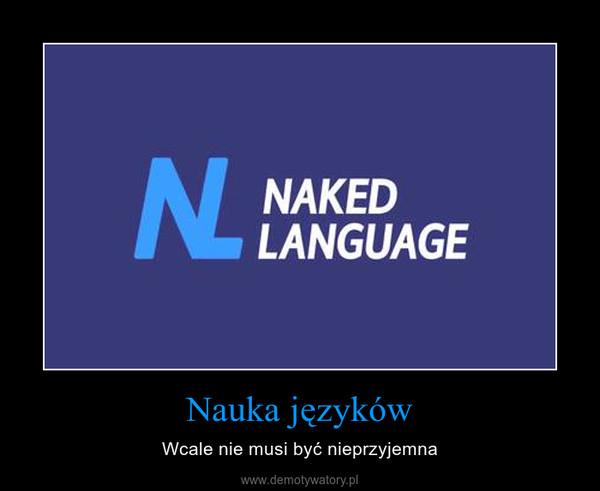 Nauka języków – Wcale nie musi być nieprzyjemna