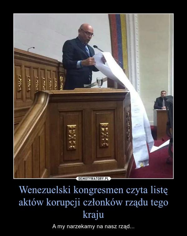 Wenezuelski kongresmen czyta listę aktów korupcji członków rządu tego kraju – A my narzekamy na nasz rząd...