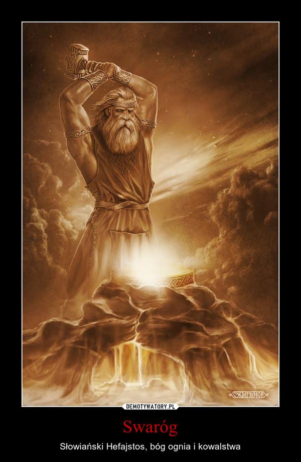 Swaróg – Słowiański Hefajstos, bóg ognia i kowalstwa
