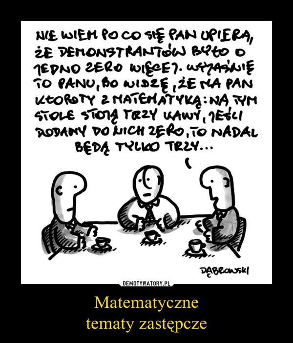 Matematycznetematy zastępcze –
