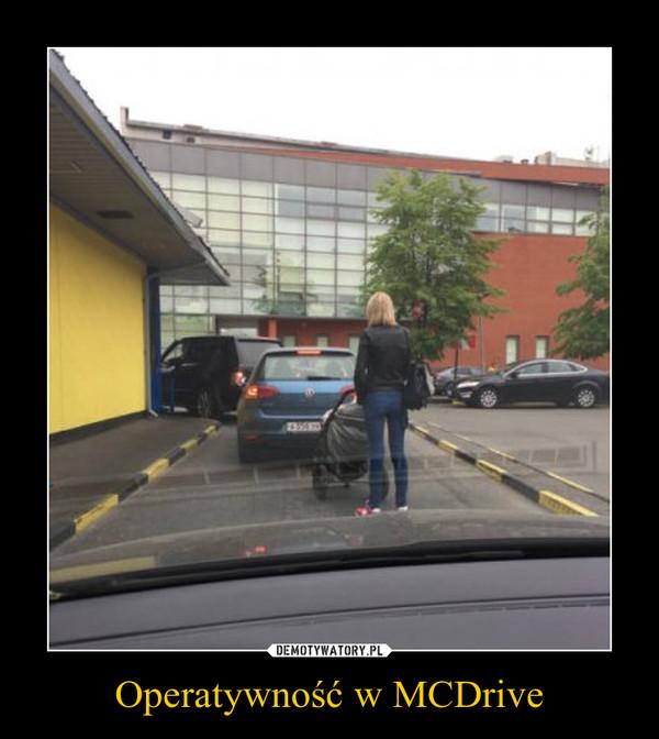 Operatywność w MCDrive –