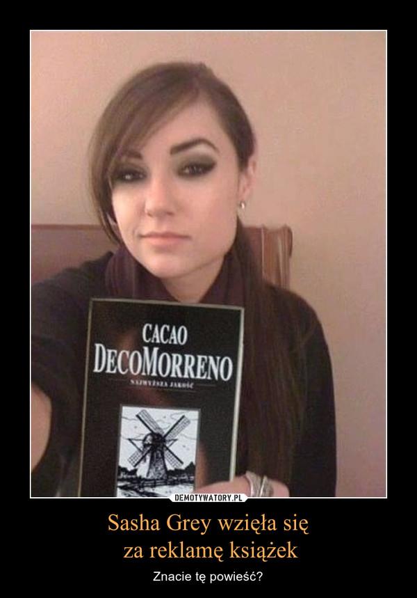 Sasha Grey wzięła się za reklamę książek – Znacie tę powieść?