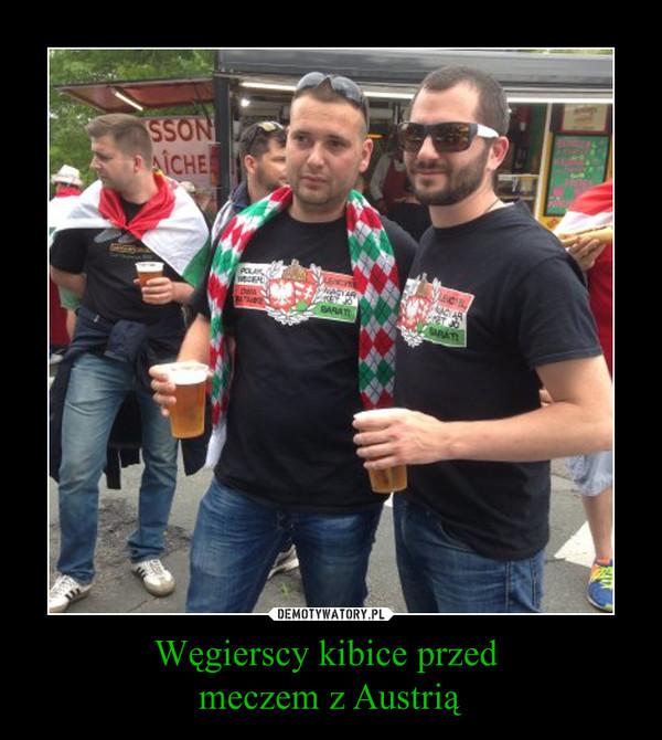 Węgierscy kibice przed meczem z Austrią –