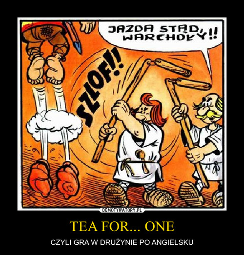 TEA FOR... ONE