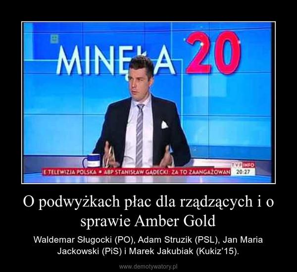 O podwyżkach płac dla rządzących i o sprawie Amber Gold – Waldemar Sługocki (PO), Adam Struzik (PSL), Jan Maria Jackowski (PiS) i Marek Jakubiak (Kukiz'15).
