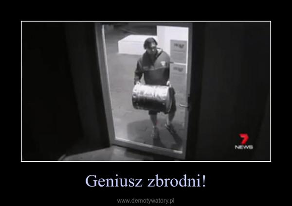 Geniusz zbrodni! –