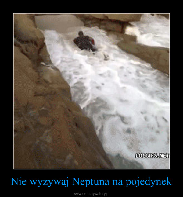 Nie wyzywaj Neptuna na pojedynek –