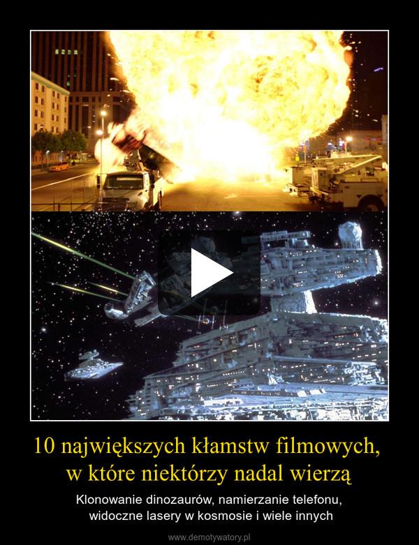 10 największych kłamstw filmowych, w które niektórzy nadal wierzą – Klonowanie dinozaurów, namierzanie telefonu, widoczne lasery w kosmosie i wiele innych