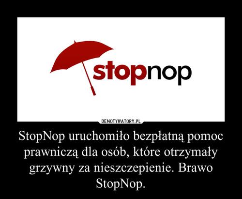 StopNop uruchomiło bezpłatną pomoc prawniczą dla osób, które otrzymały grzywny za nieszczepienie. Brawo StopNop.