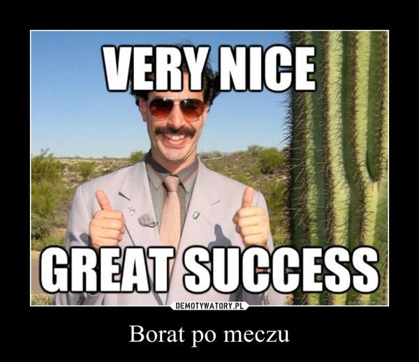 Borat po meczu –