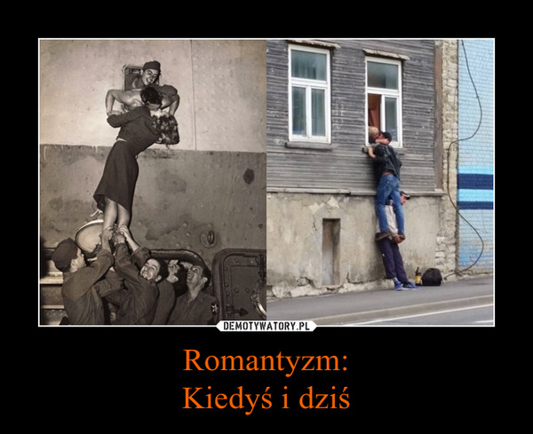 Romantyzm:Kiedyś i dziś –