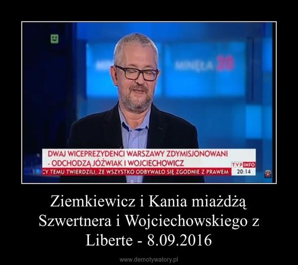 Ziemkiewicz i Kania miażdżą Szwertnera i Wojciechowskiego z Liberte - 8.09.2016 –
