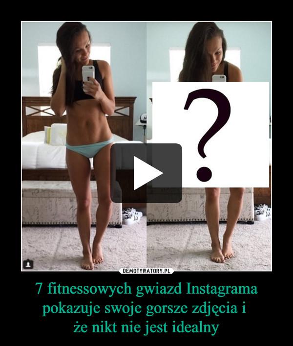 7 fitnessowych gwiazd Instagrama pokazuje swoje gorsze zdjęcia i że nikt nie jest idealny –