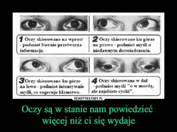 Oczy są w stanie nam powiedzieć więcej niż ci się wydaje –