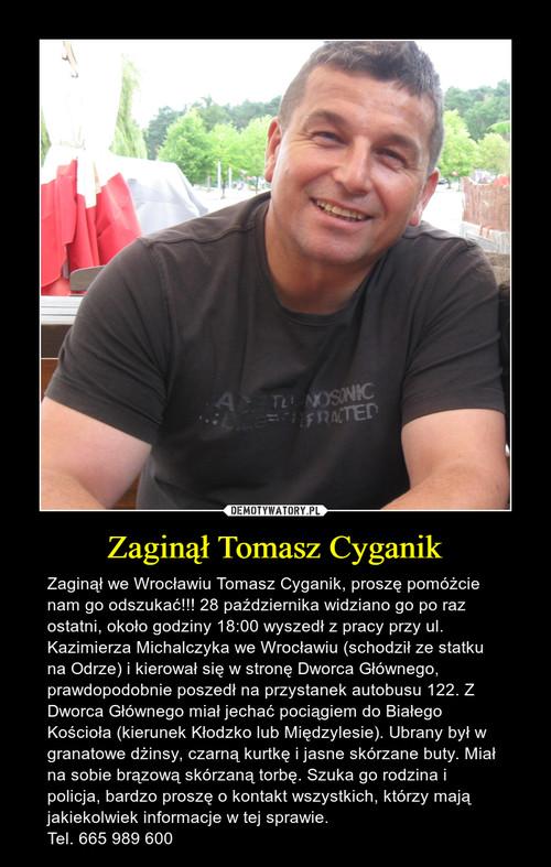 Zaginął Tomasz Cyganik