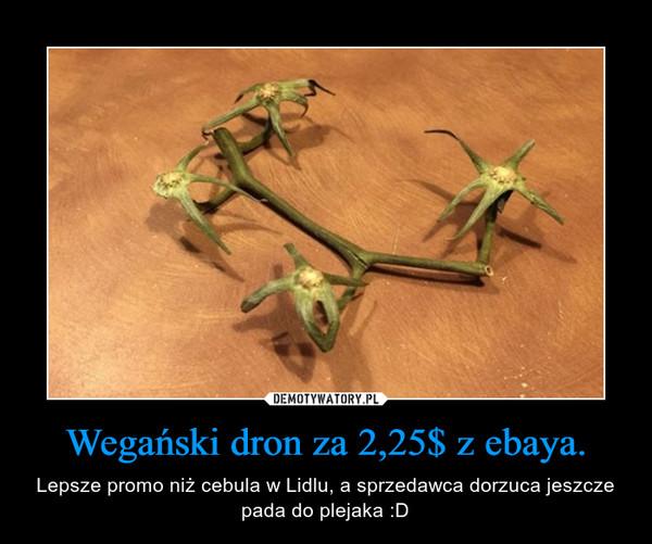 Wegański dron za 2,25$ z ebaya. – Lepsze promo niż cebula w Lidlu, a sprzedawca dorzuca jeszcze pada do plejaka :D