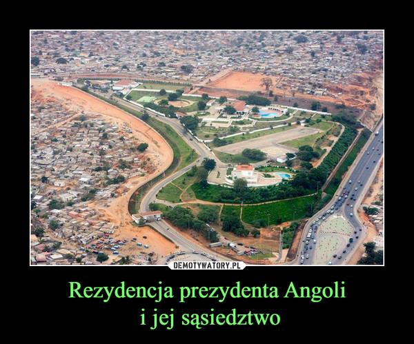 Rezydencja prezydenta Angoli i jej sąsiedztwo –