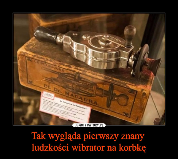 Tak wygląda pierwszy znany ludzkości wibrator na korbkę –