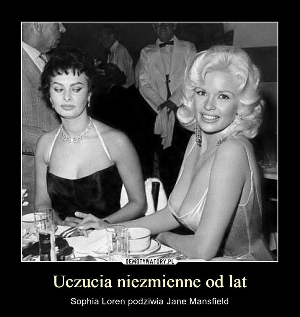 Uczucia niezmienne od lat – Sophia Loren podziwia Jane Mansfield
