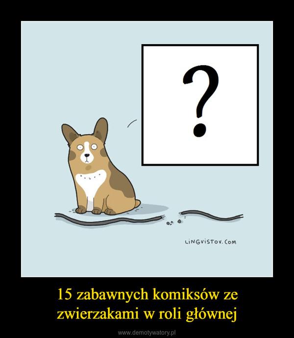 15 zabawnych komiksów zezwierzakami w roli głównej –