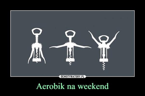 Aerobik na weekend –