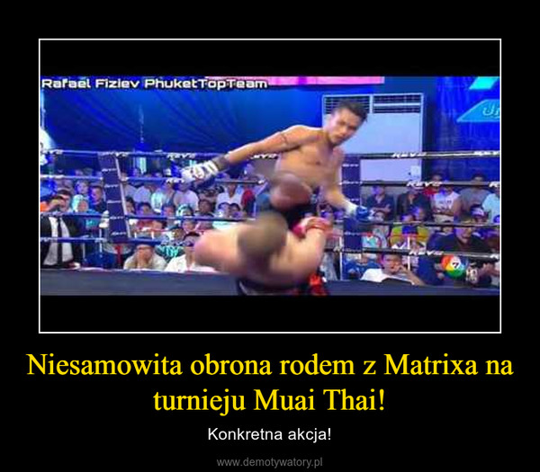 Niesamowita obrona rodem z Matrixa na turnieju Muai Thai! – Konkretna akcja!