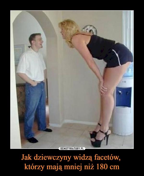 Jak dziewczyny widzą facetów, którzy mają mniej niż 180 cm –
