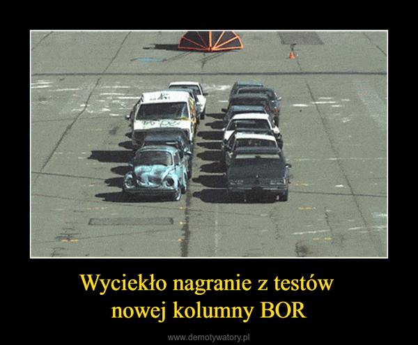 Wyciekło nagranie z testów nowej kolumny BOR –