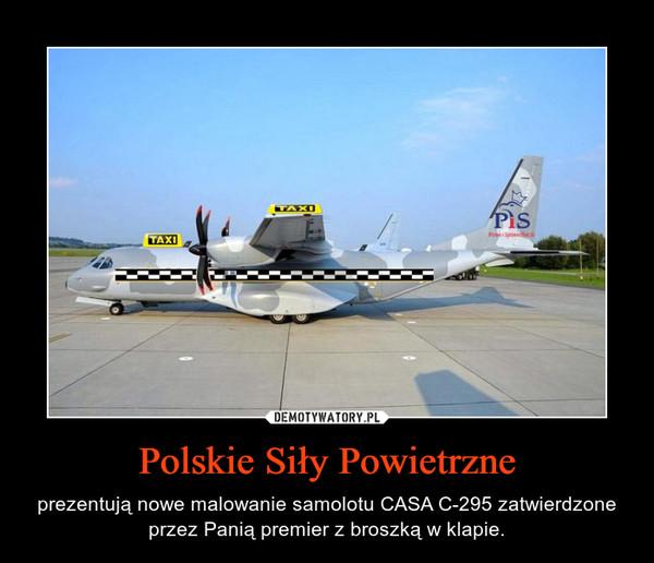 Polskie Siły Powietrzne – prezentują nowe malowanie samolotu CASA C-295 zatwierdzone przez Panią premier z broszką w klapie.