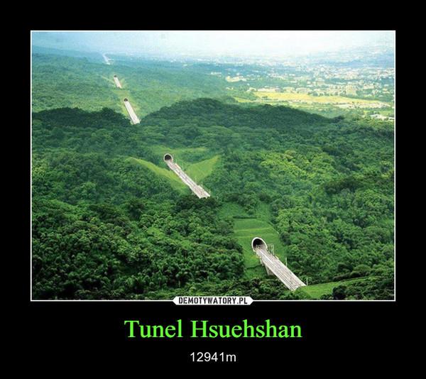 Tunel Hsuehshan – 12941m