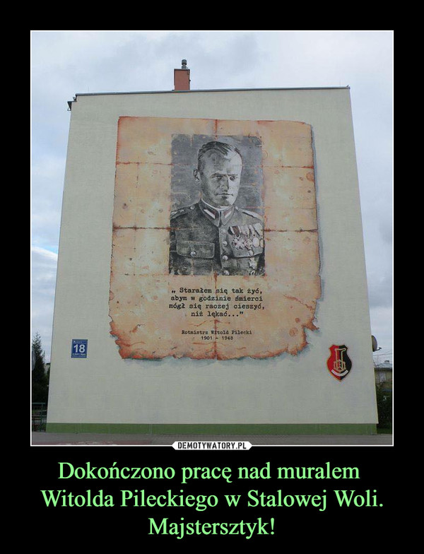 Dokończono pracę nad muralem Witolda Pileckiego w Stalowej Woli. Majstersztyk! –