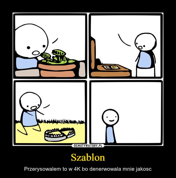 Szablon – Przerysowalem to w 4K bo denerwowala mnie jakosc