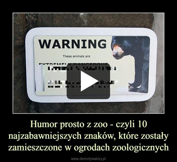 Humor prosto z zoo - czyli 10 najzabawniejszych znaków, które zostały zamieszczone w ogrodach zoologicznych –