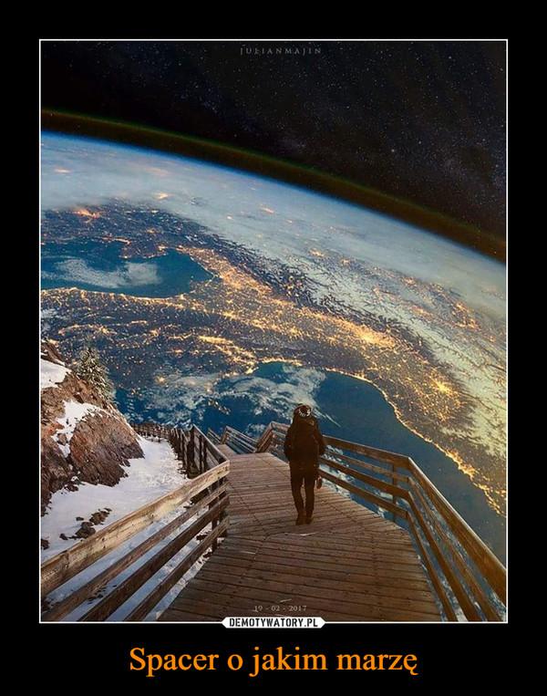 Spacer o jakim marzę –