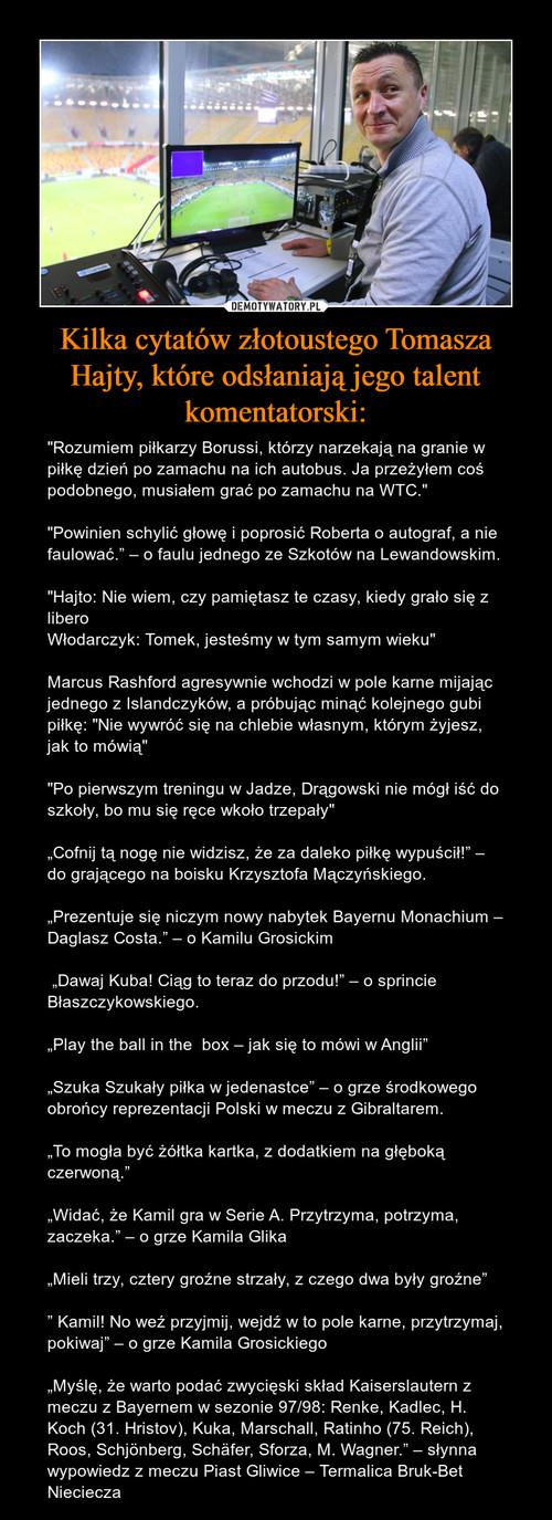 Kilka cytatów złotoustego Tomasza Hajty, które odsłaniają jego talent komentatorski: