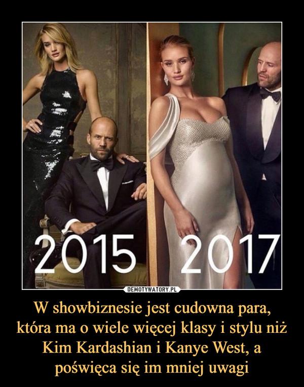 W showbiznesie jest cudowna para, która ma o wiele więcej klasy i stylu niż Kim Kardashian i Kanye West, a poświęca się im mniej uwagi –