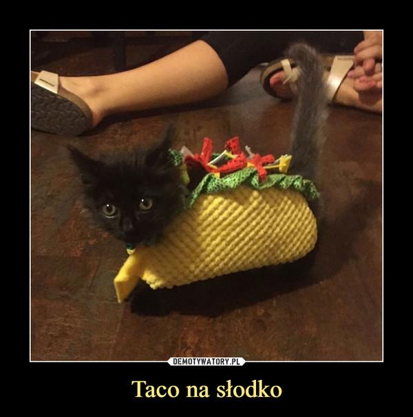 Taco na słodko –