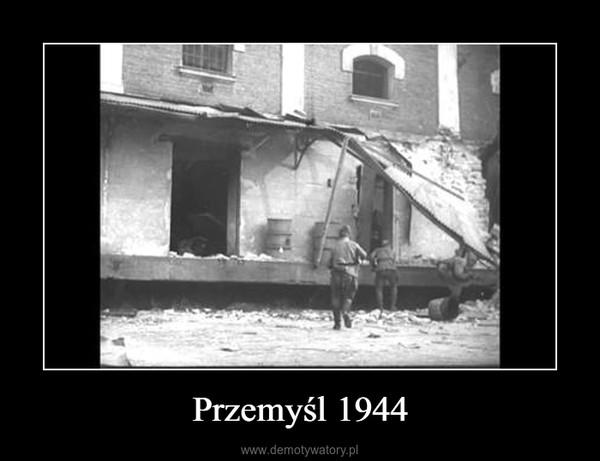 Przemyśl 1944 –