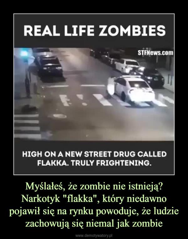 """Myślałeś, że zombie nie istnieją? Narkotyk """"flakka"""", który niedawno pojawił się na rynku powoduje, że ludzie zachowują się niemal jak zombie –"""