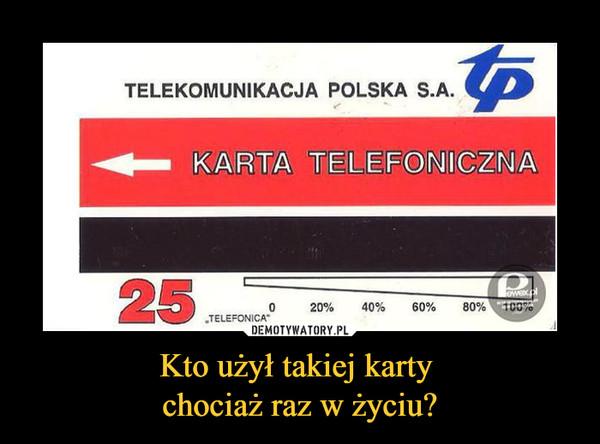 Kto użył takiej karty chociaż raz w życiu? –  TELEKOMUNIKACJA POLSKA S.A. TPKARTA TELEFONICZNA