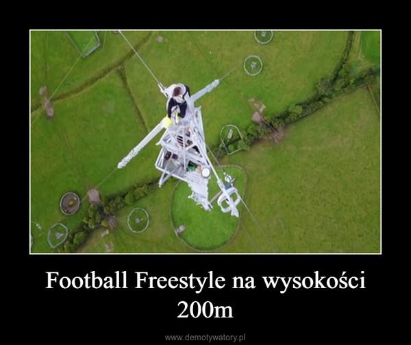 Football Freestyle na wysokości 200m –