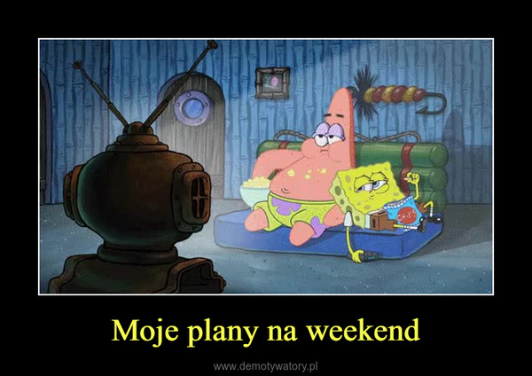 Moje plany na weekend –