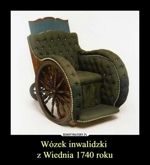 Wózek inwalidzki  z Wiednia 1740 roku