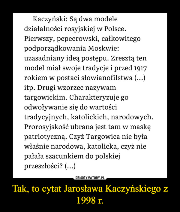 Tak, to cytat Jarosława Kaczyńskiego z 1998 r. –